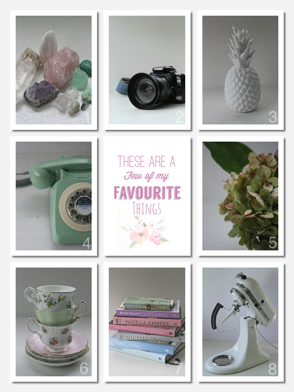 These are a few of my favourite things. Crystals, canon 400d, pineapple, mint green, flowers, vintage tea cups, cook books, kitchenaid
